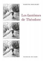 Les Fantômes de Théodore, Martine Rouhart (par Patrick Devaux)