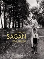 Françoise Sagan, ma mère, Denis Westhoff