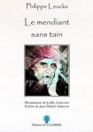 Le mendiant sans tain, Philippe Leuckx (par Sonia Elvireanu)