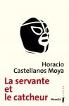 La servante et le catcheur, Horacio Castellanos Moya