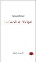 La Géode & l'Eclipse, Jacques Sicard