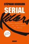 A propos de Serial Killers, Stéphane Bourgoin
