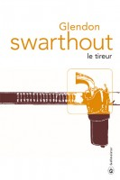 Le tireur, Glendon Swarthout (2ème recension)