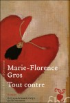 Tout contre, Marie-Florence Gros