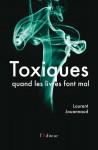 Toxiques, quand les livres font mal, Laurent Jouannaud