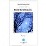 Traduit du Français, Bernard Pignero