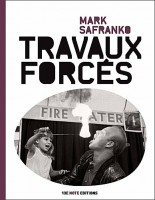 Travaux forcés, Mark Safranko