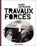 Travaux forcés, Mark Safranko