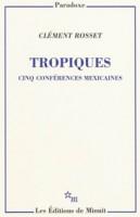 Tropiques, Clément Rosset