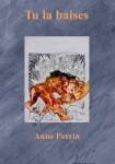 Tu la baises, Anne Perrin (par Jean-Paul Gavard-Perret)