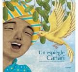 Un espiègle canari, Michel Piquemal, Pascale Maupou Boutry (par Yasmina Mahdi)