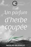 Un parfum d'herbe coupée, Nicolas Delesalle