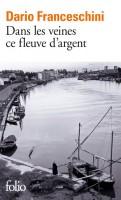 Dans les veines ce fleuve d'argent, Dario Franceschini (par Philippe Leuckx)