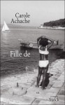 Fille de, Carole Achache