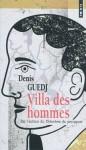 Villa des hommes, Denis Guedj (par Léon-Marc Levy)
