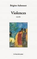 Violences, Brigitte Aubonnet, Nouvelles