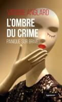 L'ombre du crime, Panique sur Brive, Virginie Anglard (par Sylvie Ferrando)