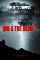 Qui a tué Heidi?, Marc Voltenauer