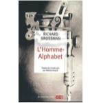 L'Homme-Alphabet, Richard Grossman